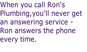 When you call Ron's 